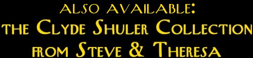 Presenting...the Clyde Shuler Collection from Steve & Theresa